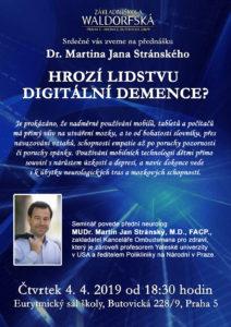 Hrozí lidstvu digitální demence ? – MUDr. Martin Jan Stránský, M.D.,  FACP.